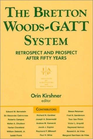 Bretton Woods-GATT System: Retrospect and Prospect After Fifty Years 9781563246302