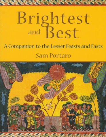 Brightest and Best: A Companion to the Lesser Feasts and Fasts 9781561011483