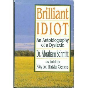 Brilliant Idiot: An Autobiography of a Dyslexic 9781561480586