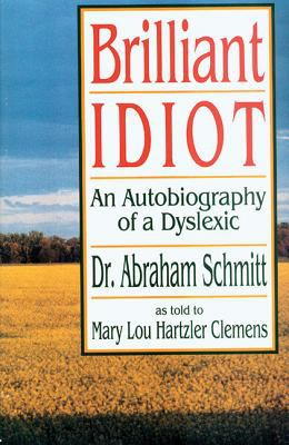 Brilliant Idiot: An Autobiography of a Dyslexic 9781561481088