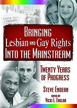 Bringing Lesbian and Gay Rights Into the Mainstrem: 20 Years of Progress 9781560235262