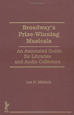 Broadway's Prize-Winning Musicals 9781560242888