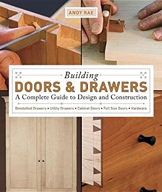 Building Doors & Drawers: A Complete Guide to Design and Construction 9781561588688