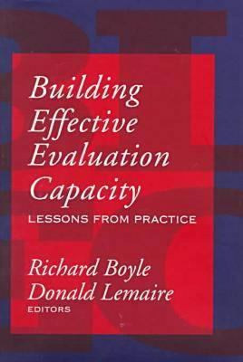 Building Effective Evaluation Capacity: Lessons from Practice 9781560003960