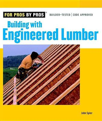 Building with Engineered Lumber 9781561586974