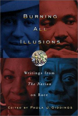 Burning All Illusions: Writings from the Nation on Race 9781560253846