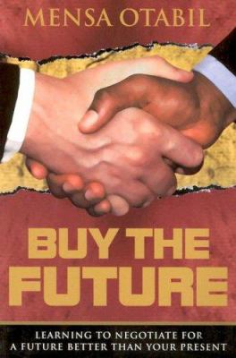 Buy the Future: Learning to Negotiate for a Future Better Than Your Present 9781562291907