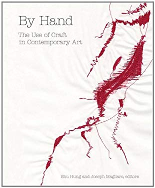 By Hand: The Use of Craft in Contemporary Art 9781568989426