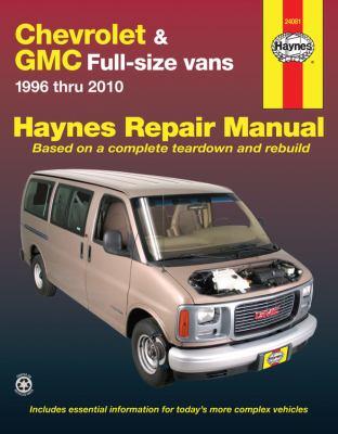 Haynes Chevrolet Express and GMC Savana Full-Size Vans Automotive Repair Manual: 1996 Thru 2010