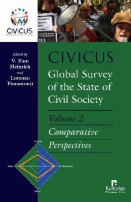 CIVICUS Global Survey of the State of Civil Society, Volume 2: Comparative Perspectives 9781565492448