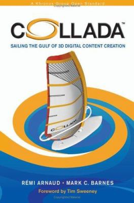 COLLADA: Sailing the Gulf of 3D Digital Content Creation 9781568812878