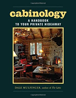 Cabinology: A Handbook to Your Private Hideaway 9781561589487