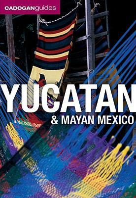 Cadogan Guide Yucatan & Mayan Mexico 9781566567954