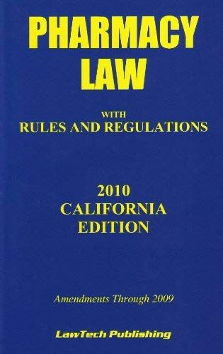 Pharmacy Law: With Rules and Regulations: Amendments Through 2009 9781563251597