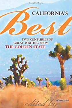 California's Best: Two Centuries of Great Writing from the Golden State 9781560374947