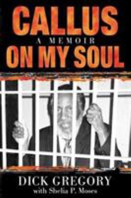 Callus on My Soul: A Memoir 9781563525544