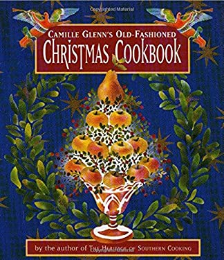 Camille Glenn's Old-Fashioned Christmas Cookbook 9781565121201