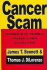 Cancerscam: Diversion of Federal Cancer Funds to Politics 9781560003342
