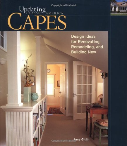 Capes: Design Ideas for Renovating, Remodeling, and Building New 9781561584369