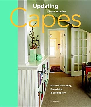Capes: Design Ideas for Renovating, Remodeling, and Building New 9781561587421