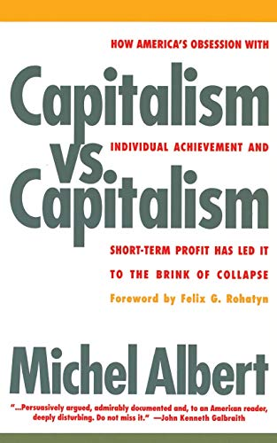 Capitalism Vs. Capitalism: How America's Obsession with Individual Achievement and Short-Term Profit Has Led It to the Brink of Collapse 9781568580050