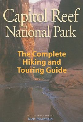 Capitol Reef National Park: The Complete Hiking and Touring Guide 9781565796423