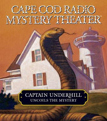 Captain Underhill Uncoils the Mystery 9781565119611