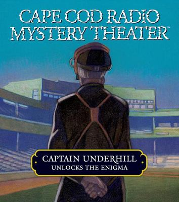 Captain Underhill Unlocks the Enigma: The Queen Is in the Counting House and Don't Touch That Dial! 9781565119604