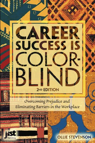 Career Success is Color-Blind: Overcoming Prejudice and Eliminating Barriers in the Workplace 9781563707339