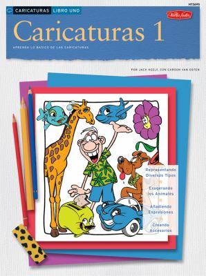 Caricaturas 1: Aprenda Lo Basico de Las Caricaturas 9781560108320