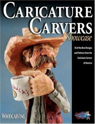 Caricature Carvers Showcase: 50 of the Best Designs and Patterns from the Caricature Carvers of America 9781565233379