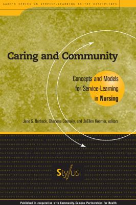 Caring and Community: Concepts and Models for Service-Learning in Nursing 9781563770098