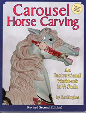Carousel Horse Carving: A Carvers Workbook 9781565230729