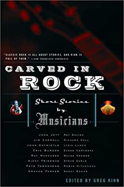 Carved in Rock: Short Stories by Musicians 9781560254539