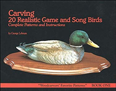Carving 20 Realistic Game and Songbirds: Book One 9781565230040