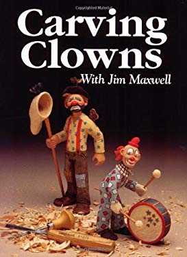 Carving Clowns: The History, Art, and Craft of Clowns 9781565230606