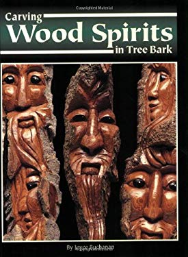 Carving Wood Spirits in Tree Bark: Capturing Unique Faces & Expressions in Wood 9781565231320