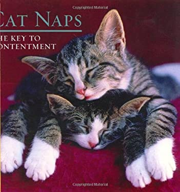 Cat Naps: The Key to Contentment 9781569065198
