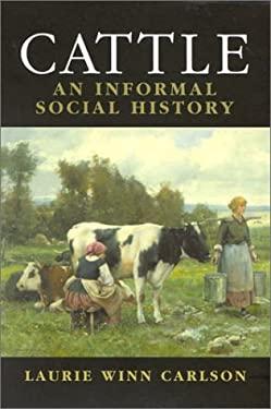 Cattle: An Informal Social History 9781566633888