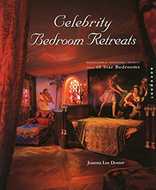 Celebrity Bedroom Retreats: Professional Designer Secrets for 40 Star Bedrooms 9781564969217