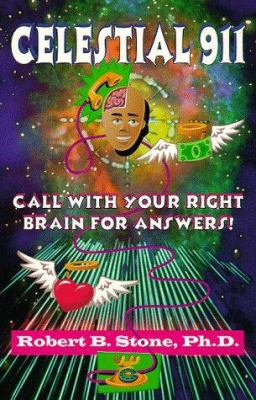 Celestial 911 Celestial 911: Call with Your Right Brain for Answers! Call with Your Right Brain for Answers! 9781567186970