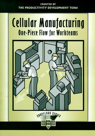 Cellular Manufacturing: One Piece Flow for Workteams 9781563272134