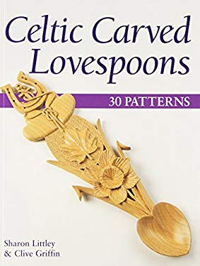 Celtic Carved Lovespoons: 30 Patterns 9781565232099