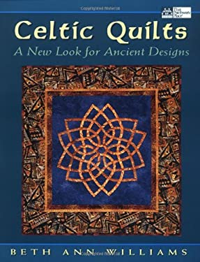 Celtic Quilts: A New Look for Ancient Designs 9781564773104