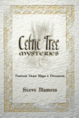 Celtic Tree Mysteries: Practical Druid Magic & Divination 9781567180701