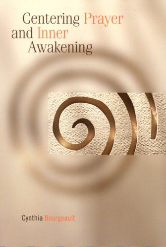 Centering Prayer and Inner Awakening 9781561012626