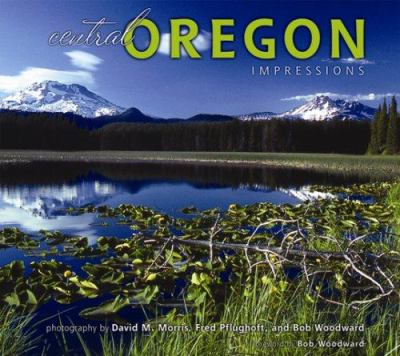 Central Oregon Impressions 9781560374763