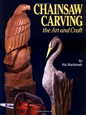 Chainsaw Carving: The Art and Craft 9781565231283