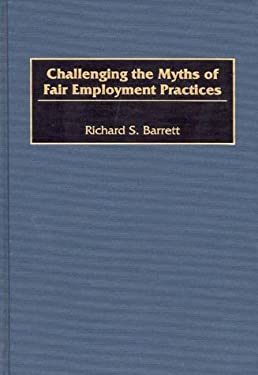 Challenging the Myths of Fair Employment Practices 9781567201413