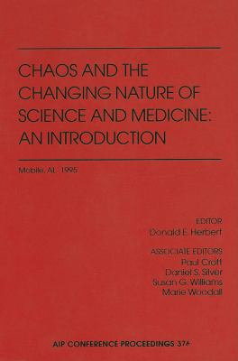 Chaos and the Changing Nature of Science and Medicine: An Introduction 9781563964428